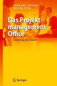 Das Projektmanagement-Office: Einführung und Nutzen (German Edition)