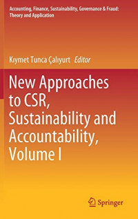 New Approaches to CSR, Sustainability and Accountability, Volume I (Accounting, Finance, Sustainability, Governance & Fraud: Theory and Application)