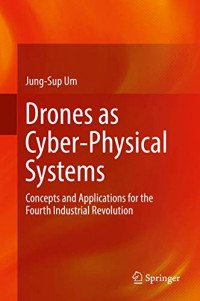 Drones as Cyber-Physical Systems: Concepts and Applications for the Fourth Industrial Revolution