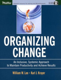 Organizing Change: An Inclusive, Systemic Approach to Maintain Productivity and Achieve Results