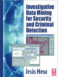 Investigative Data Mining for Security and Criminal Detection, First Edition