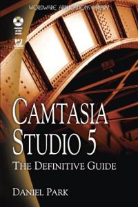Camtasia Studio 5: The Definitive Guide