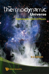 The Thermodynamic Universe: Exploring the Limits of Physics