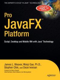 Pro JavaFX Platform: Script, Desktop and Mobile RIA with Java Technology