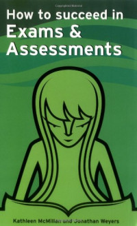 How to Succeed in Exams & Assessments (Smarter Study Guides)