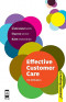 Effective Customer Care: Understand Needs, Improve Service, Build Relationships (Sunday Times Creating Success)