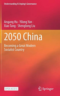 2050 China: Becoming a Great Modern Socialist Country (Understanding Xi Jinping's Governance)