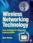 Wireless Networking Technology: From Principles to Successful Implementation
