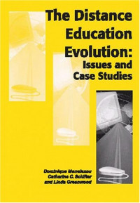 The Distance Education Evolution: Issues and Case Studies