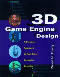 3D Game Engine Design: A Practical Approach to Real-Time Computer Graphics