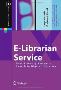 E-Librarian Service: User-Friendly Semantic Search in Digital Libraries (X.media.publishing)