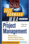 The Fast Forward MBA in Project Management, Second Edition