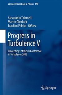Progress in Turbulence V: Proceedings of the iTi Conference in Turbulence 2012 (Springer Proceedings in Physics)