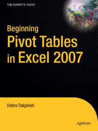Beginning PivotTables in Excel 2007: From Novice to Professional