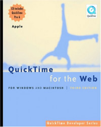 QuickTime for the Web: For Windows and Macintosh, Third Edition (QuickTime Developer Series)