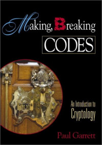 Making, Breaking Codes: Introduction to Cryptology