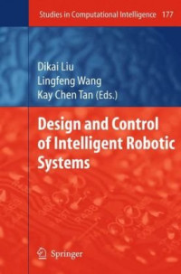Design and Control of Intelligent Robotic Systems (Studies in Computational Intelligence)