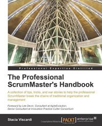 The Professional Scrum Master's Handbook (Professional Expertise Distilled)