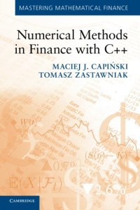 Numerical Methods in Finance with C++ (Mastering Mathematical Finance)
