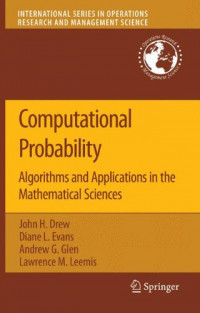 Computational Probability: Algorithms and Applications in the Mathematical Sciences (International Series in Operations Research & Management Science)