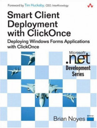 Smart Client Deployment with ClickOnce(TM): Deploying Windows Forms Applications with ClickOnce(TM)