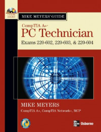 Mike Meyers' A+ Guide: PC Technician (Exams 220-602, 220-603 & 220-604)
